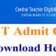 Central Board of Secondary Education (CBSE)Central Teacher Eligibility Test CTET September 2018 download CTET Sep 2018 Admit Card