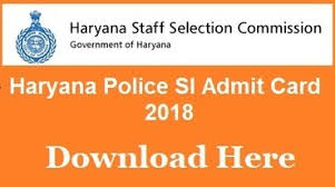 HSSC Constable SI Admit Card 2018HSSC Constable, SI Admit Card 2018,HSSC Constable SI Admit Card 2018,Haryana SSC Police Constable, SI Admit Card 2018
