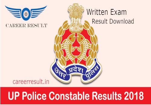 Uttar Pradesh Police Recruitment and Promotion Board has anoouncede UP Police Constable Written Exam Result 2018 declared,