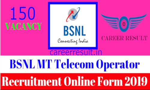 BSNL MT – Telecom Operation (External) Online Form 2019